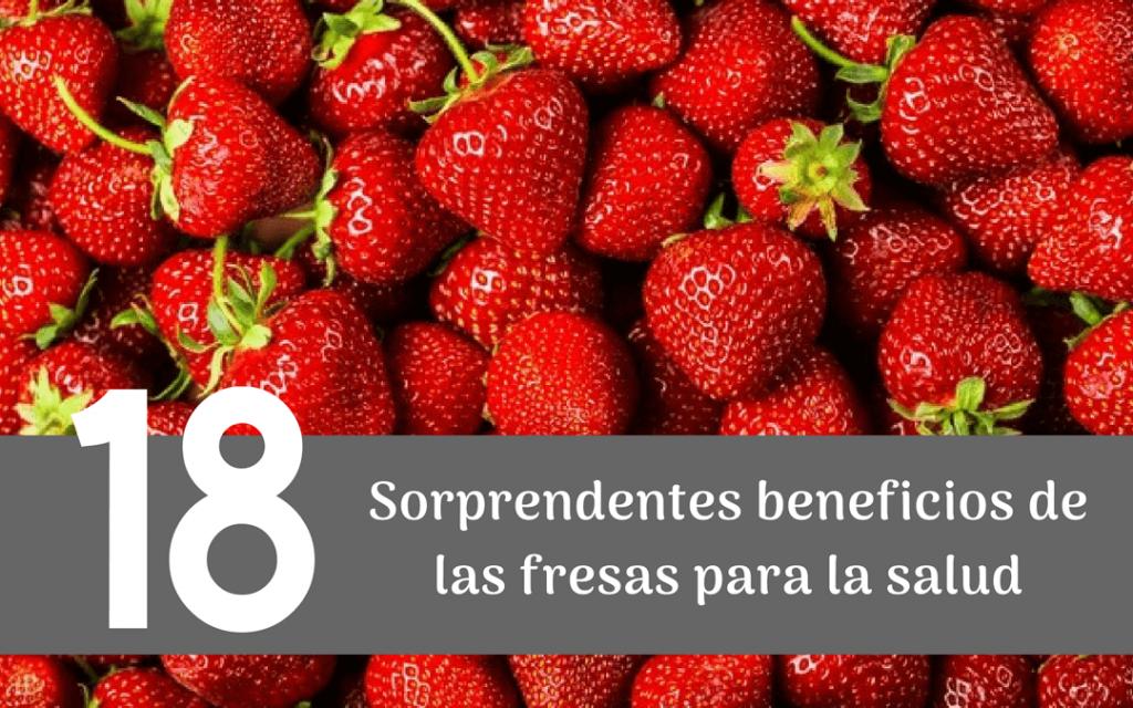 18 Beneficios de las fresas para la salud