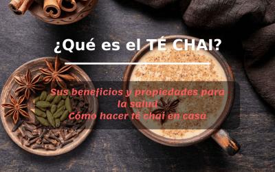 Qué es el Té Chai: Beneficios, Propiedades Y Cómo Preparar