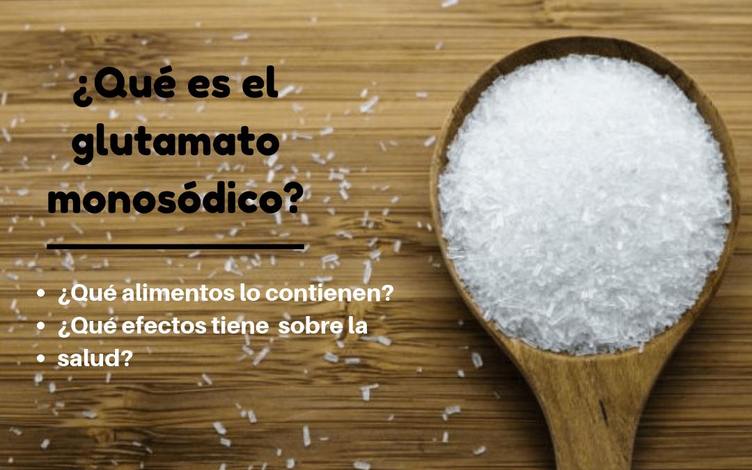 ¿Qué es el Glutamato Monosódico? – Alimentos que lo contienen – ¿Es bueno o malo para la salud?